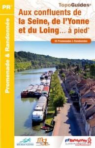 Topo guide Seine et Marne Aux confluents de la Seine, de l'Yonne et du Loing